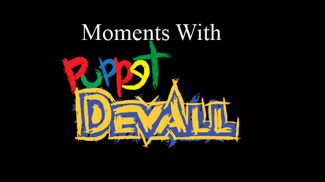 Moments with Puppet Devall
